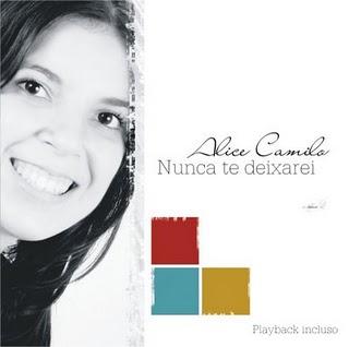 Alice Camilo - Nunca te Deixarei (Playback)